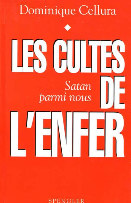 Les cultes de l'Enfer - Satan est parmis nous