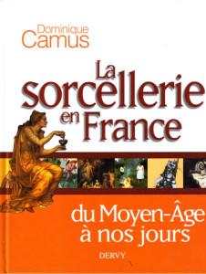 La Sorcellerie en France du Moyen-Âge à nos jours